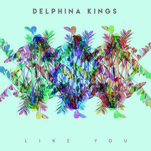 Delphina Kings - Like You