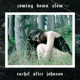 Rachel Alice Johnson - Coming Down Slow