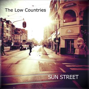 The Low Countries - Sun Street