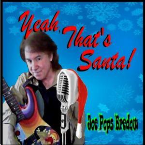 Joe Pops Bredow - Yeah That's Santa