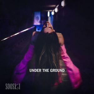 SOOSKI - UNDER THE GROUND