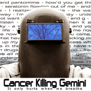Cancer Killing Gemni - Should I Tell You That You're Pretty