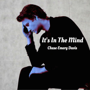 Chase Emery Davis - It's In The Mind
