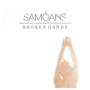 Samoans - Broken Hands