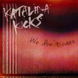 Katalina Kicks - We Don't Care