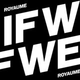 Royaume - If We