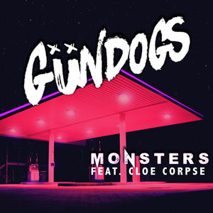 Gundogs - Monsters (feat. Cloe Corpse)