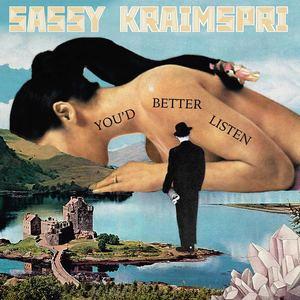 Sassy Kraimspri - You'd Better Listen