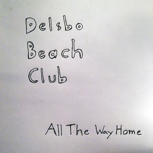 Delsbo Beach Club - All The Way Home
