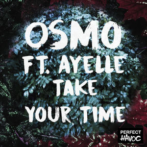 Osmo - Take Your Time (Feat. Ayelle)