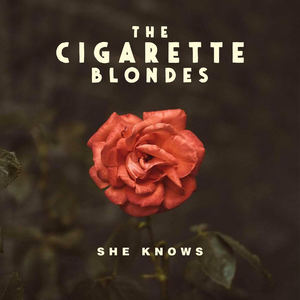 The Cigarette Blondes - She Knows