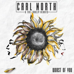 Carl North & The Lonely Hearts - Worst Of You