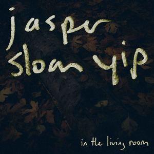 Jasper Sloan Yip - In The Living Room
