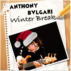 Anthony Bvlgari - Winter Break