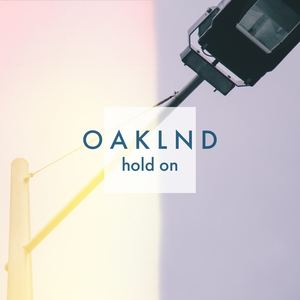 OAKLND - hold on