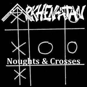 Arkhenatan - Noughts & Crosses