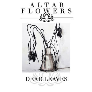 Altar Flowers - Dead Leaves