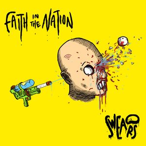 Swears - Faith in the Nation