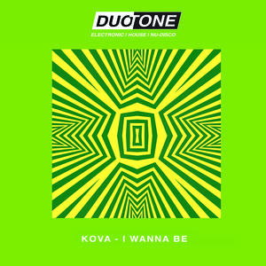 Kova - I Wanna Be