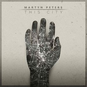 Martyn Peters - This City
