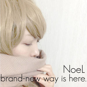 e-komatsuzaki(feat Vocal) - brand-new way is here. feat NoeL(Original Mix)