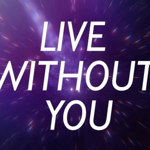 Jawad Soomro - Live Without You