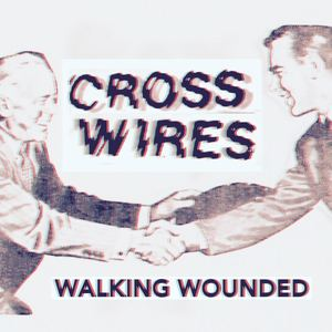 Cross Wires - Walking Wounded (Rory Attwell Version)
