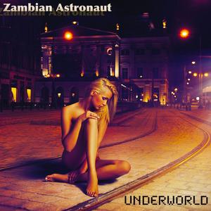 ZambianAstronaut - Underworld Ft Werd