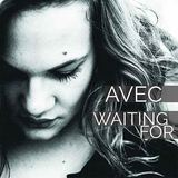 AVEC - Waiting For