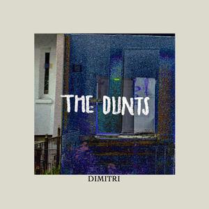 The Dunts - Dimitri