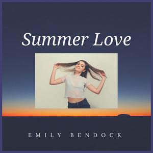 Emily Bendock - Summer Love