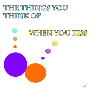 Lach - The Things You Think Of When You Kiss