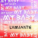 MY BABY - Luminate