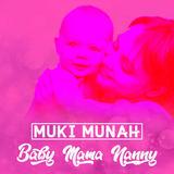 Muki Munah - Baby Mama Nanny