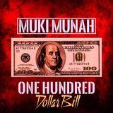 Muki Munah - One Hundred Dollar Bill
