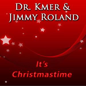 dr. Kmer & Jimmy Roland - It's Christmastime