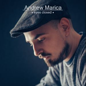 Andrew Marica - Eyes Closed