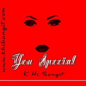 K Hi Bangit - You Special
