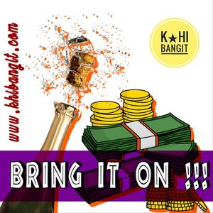 K Hi Bangit - Bring It On