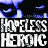 Hopeless Heroic - A Clown Among Mannequins