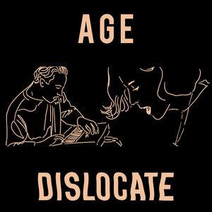 AGE - DISLOCATE