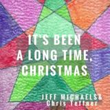 Jeff Michaels - It's Been a Long Time, Christmas