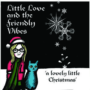Little Love and the Friendly Vibes - Heavy Christmas (Clean version)