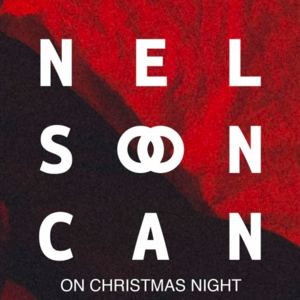 Nelson Can - On Christmas Night