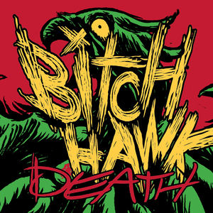 Bitch Hawk - Death!