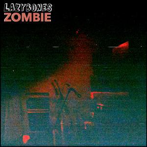 Lazybones - Zombie