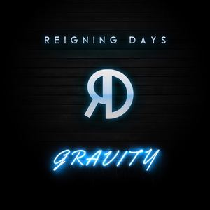 Reigning Days - Gravity