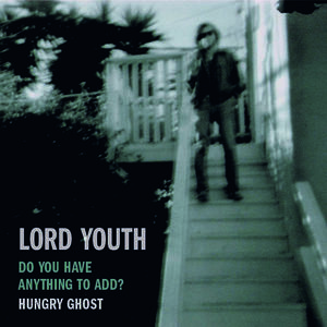 Lord Youth - Do You Have Anything To Add?