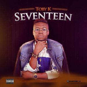 Toby K - Seventeen