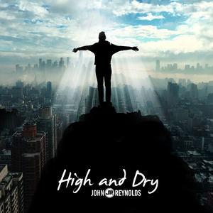John Reynolds - High and Dry